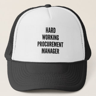 Hard Working Procurement Manager Trucker Hat