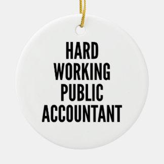 Hard Working Public Accountant Ceramic Ornament