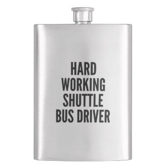 Hard Working Shuttle Bus Driver Hip Flask
