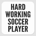 Hard Working Soccer Player Square Stickers