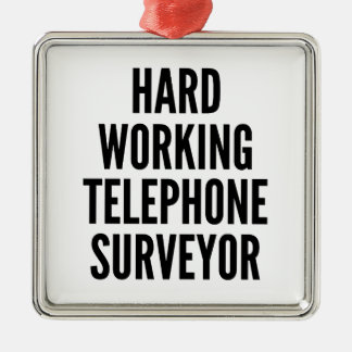 Hard Working Telephone Surveyor Silver-Colored Square Decoration