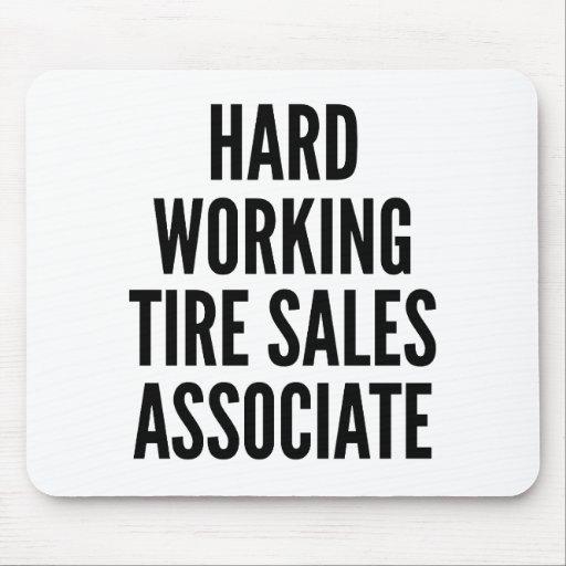 Hard Working Tire Sales Associate Mousepads