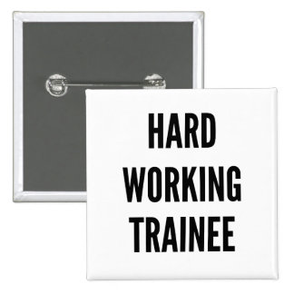 Hard Working Trainee 15 Cm Square Badge