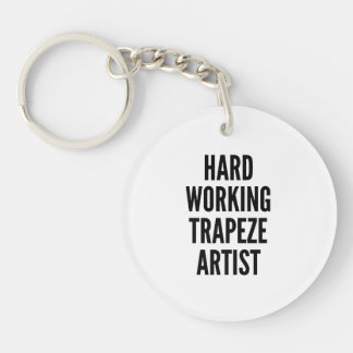 Hard Working Trapeze Artist Key Ring