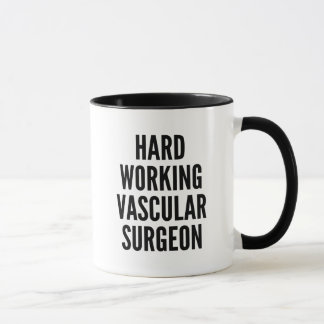 Hard Working Vascular Surgeon Mug
