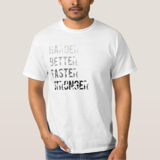 Harder Better Fast Stronger Tee
