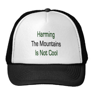 Harming The Mountains Is Not Cool Hats