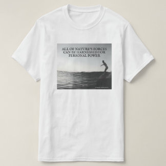Harness Nature's Forces T Shirt