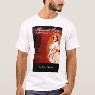 Harriet Lane, America's First Lady T-Shirt