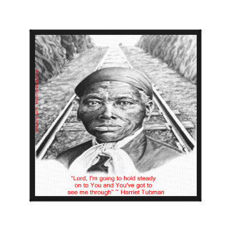 """Harriet Tubman & """"Hold Stead, Lord"""" Quote Print"""