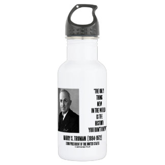 Harry Truman Only Thing New History You Don't Know 532 Ml Water Bottle