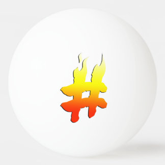 #HASHTAG - Hash Tag Symbol on Fire Ping-Pong Ball