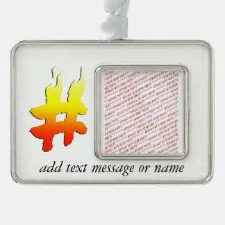 #HASHTAG - Hash Tag Symbol on Fire Silver Plated Framed Ornament
