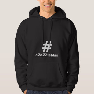 Hashtag Hoodie #eZaZZleMan makes money 24/7