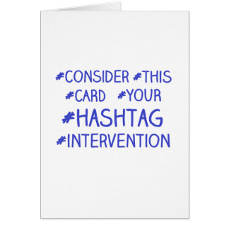 Hashtag Intervention Greeting Card