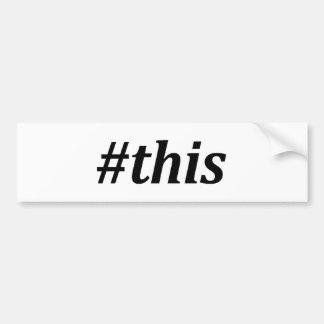Hashtag - This Bumper Sticker