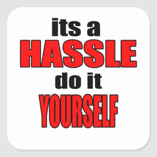 HASSLE doityourself annoying work boss task skippi Square Sticker