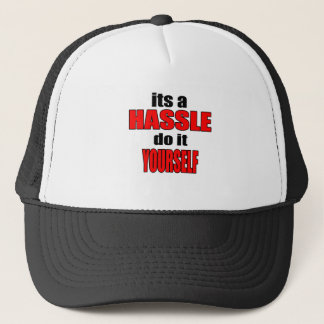 HASSLE doityourself annoying work boss task skippi Trucker Hat