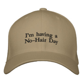hat: I'm having a No-Hair Day Embroidered Hat