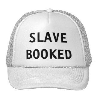 Hat Slave Booked