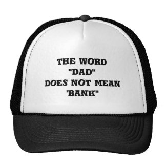 "Hat: the word ""dad"" does not mean 'bank"" cap"