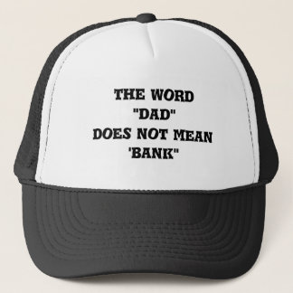 "Hat: the word ""dad"" does not mean 'bank"" trucker hat"