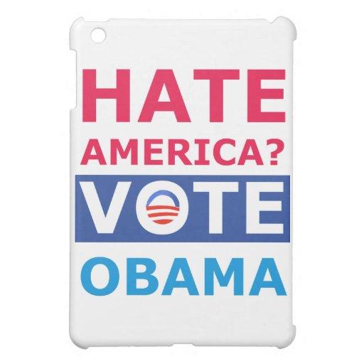Hate America? Vote Obama (Anti Obama) iPad Mini Cases