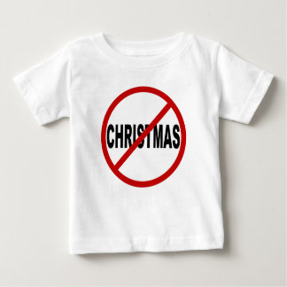 Hate Christmas/No Christmas Allowed Sign Statement Baby T-Shirt