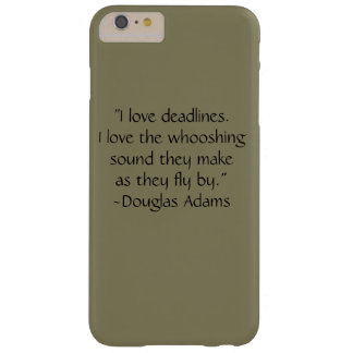 Hate deadlines? barely there iPhone 6 plus case