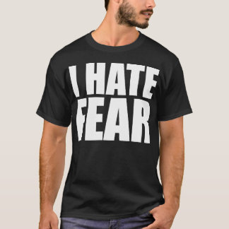 Hate Fear front, Fear Hate back - Dark T-Shirt