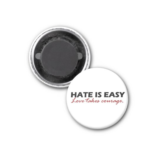 Hate is easy [magnet]. magnet