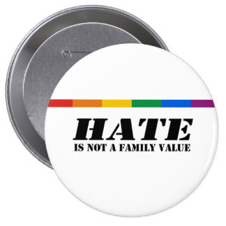 Hate is not a family value 10 cm round badge