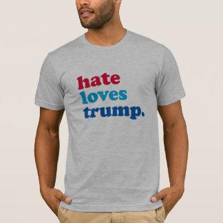 Hate Loves Trump -- Anti-Trump Design - T-Shirt
