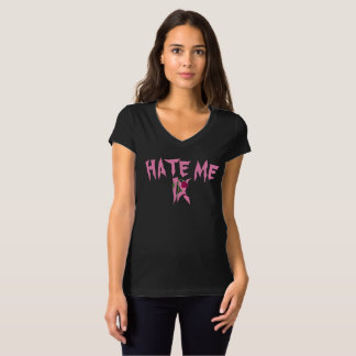 """Hate Me"" Women's V-Neck T-Shirt"