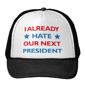 Hate Our Next President Cap