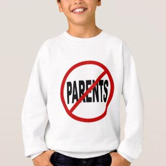 Hate Paresnts /No Parents Allowed Sign Statement Sweatshirt