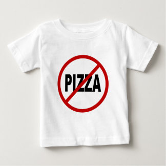 Hate Pizza /No Pizza Allowed Sign Statement Baby T-Shirt