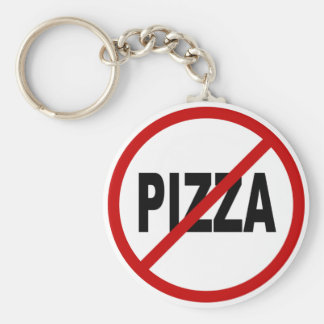 Hate Pizza /No Pizza Allowed Sign Statement Key Ring