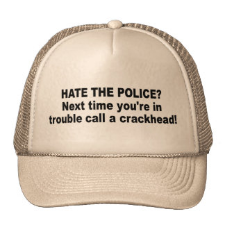 hate police? hat