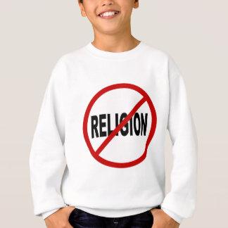 Hate Religion /No Religion Allowed Sign Statement Sweatshirt