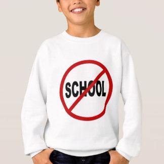 Hate School/No School Allowed Sign Statement Sweatshirt