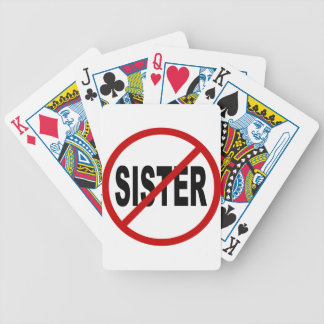 Hate Sister /No Sister Allowed Sign Statement Bicycle Playing Cards