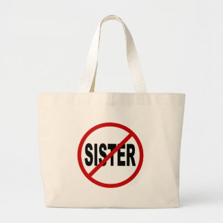 Hate Sister /No Sister Allowed Sign Statement Large Tote Bag