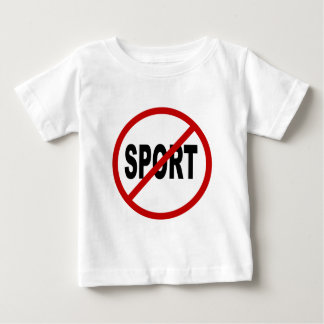 Hate Sport /No Sport Allowed Sign Statement Baby T-Shirt