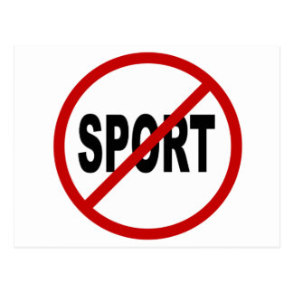 Hate Sport /No Sport Allowed Sign Statement Postcard