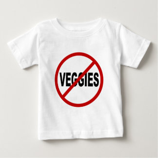Hate Veggies/No Veggies Allowed Sign Statement Baby T-Shirt