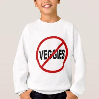 Hate Veggies/No Veggies Allowed Sign Statement Sweatshirt