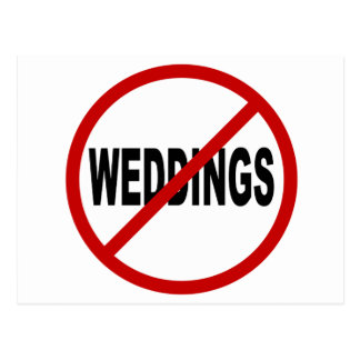 Hate Weddings/No Weddings Allowed Sign Statement Postcard