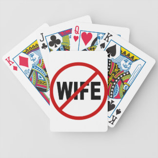 Hate Wife/No Wife Allowed Sign Statement Bicycle Playing Cards