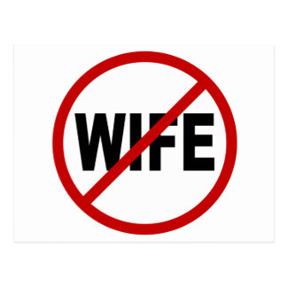 Hate Wife/No Wife Allowed Sign Statement Postcard